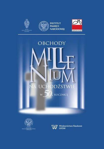 Obchody Millenium na uchodźstwie w 50. rocznicę