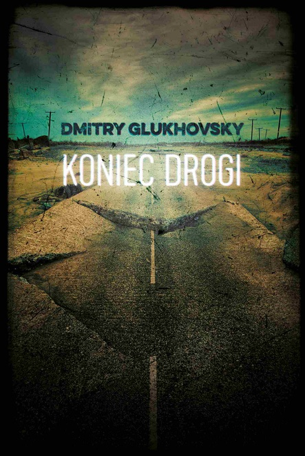 Koniec drogi - Dmitry Glukhovsky