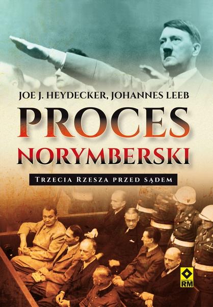 Proces norymberski. Trzecia Rzesza przed sądem