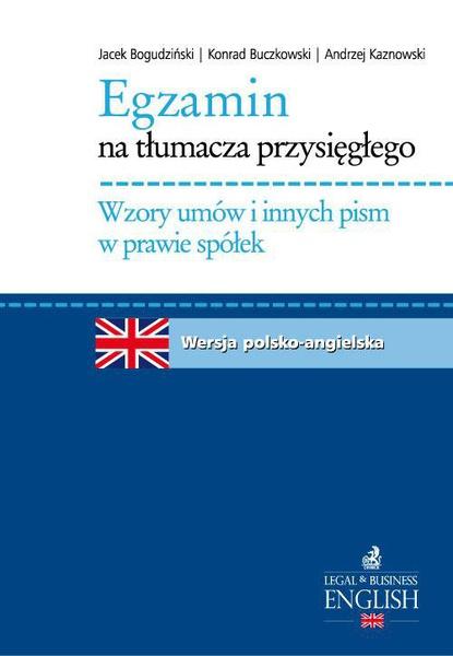 Egzamin na tłumacza przysięgłego. Wzory umów i innych pism w prawie spółek