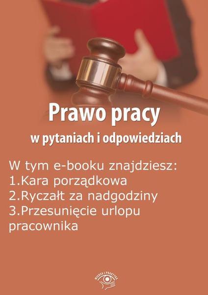 Prawo pracy w pytaniach i odpowiedziach, wydanie styczeń-luty 2016 r.