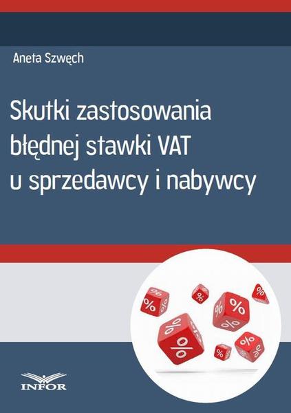 Błędna stawka VAT-skutki u sprzedawcy i nabywcy