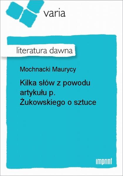 Kilka słów z powodu artykułu p. Żukowskiego o sztuce