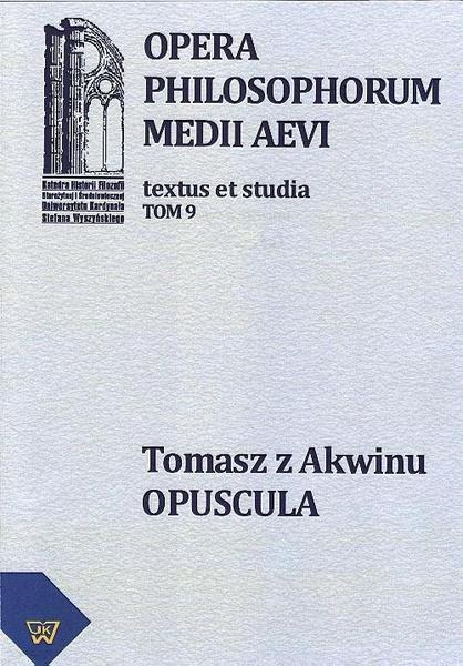 Tomasz z Akwinu - Opuscula tom 9, fasc. 2