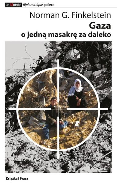 Gaza - o jedną masakrę za daleko