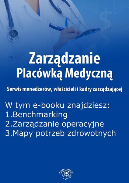 Zarządzanie Placówką Medyczną. Serwis menedżerów, właścicieli i kadry zarządzającej, wydanie marzec 2016 r.