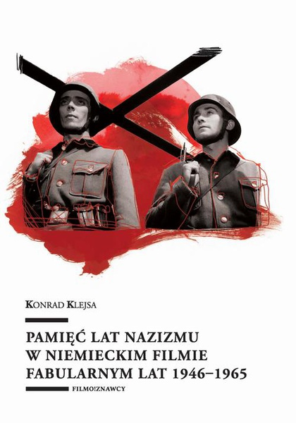 Pamięć lat nazizmu w niemieckim filmie fabularnym lat 1946–1965