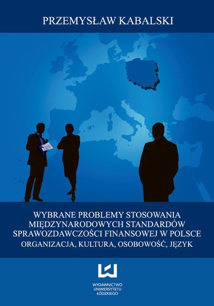 Wybrane problemy stosowania Międzynarodowych Standardów Sprawozdawczości Finansowej w Polsce. Organizacja, kultura, osobowość, język