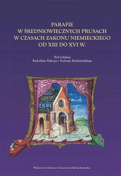 Parafie w średniowiecznych Prusach w czasach zakonu niemieckiego od XIII do XVI w.