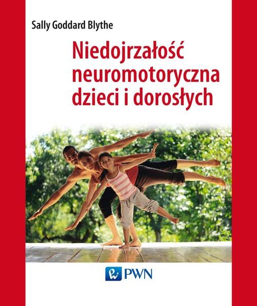 Niedojrzałość neuromotoryczna dzieci i dorosłych