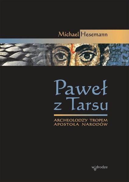 Paweł z Tarsu. Archeolodzy tropem Apostoła Narodów