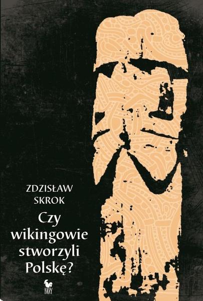 Czy wikingowie stworzyli Polskę
