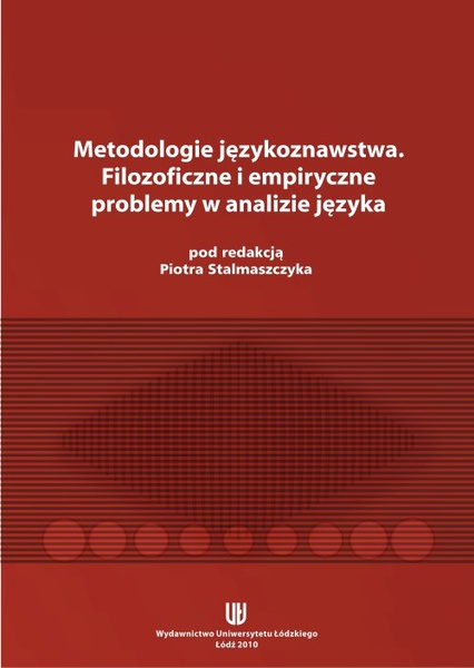 Metodologie językoznawstwa. Filozoficzne i empiryczne problemy w analizie języka