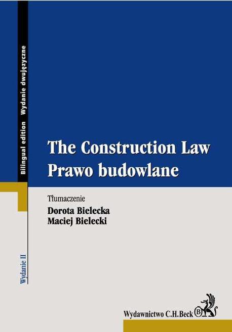 Prawo budowlane. The Construction Law - Dorota Bielecka,Maciej Bielecki