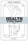 ebook Health at your request Volume 1 - Józef Słonecki