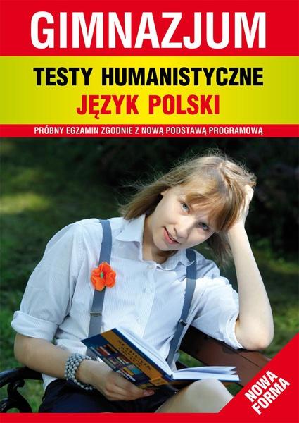 Testy humanistyczne. Język polski. Gimnazjum. Nowa forma