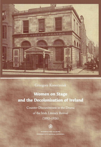 Women on Stage and the Decolonisation of Ireland