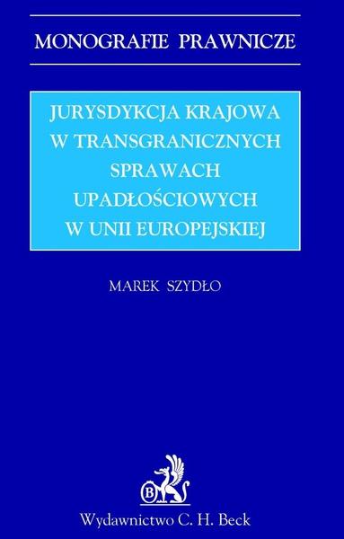 Jurysdykcja krajowa w transgranicznych sprawach upadłościowych w Unii Europejskiej