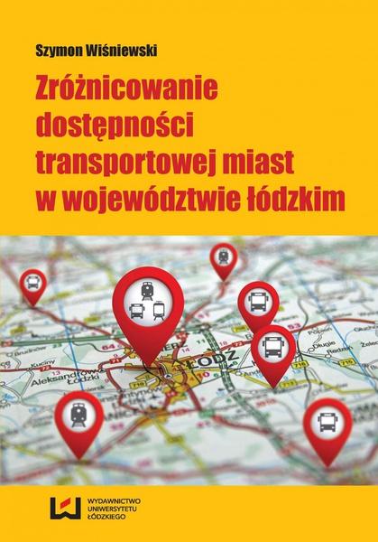 Zróżnicowanie dostępności transportowej miast w województwie łódzkim