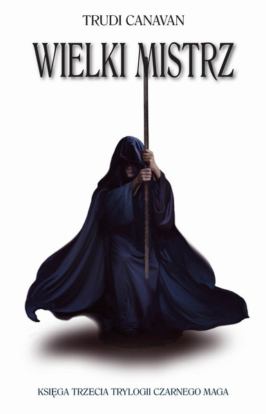 Wielki Mistrz. Księga III Trylogii Czarnego Maga