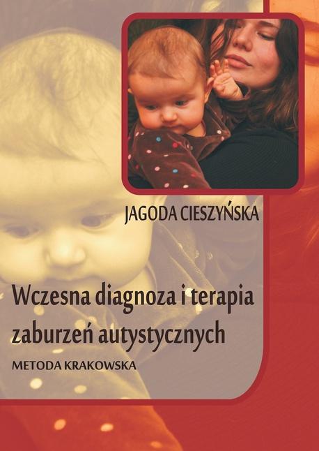 Wczesna diagnoza i terapia zaburzeń autystycznych - Jagoda Cieszyńska