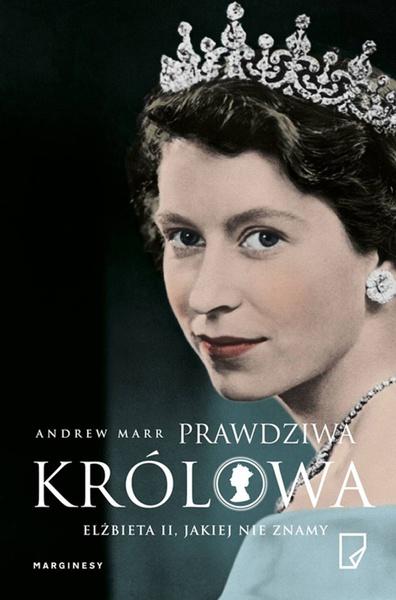 Prawdziwa Królowa. Elżbieta II, jakiej nie znamy