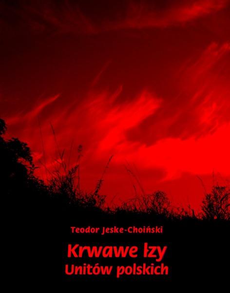 Krwawe łzy unitów polskich
