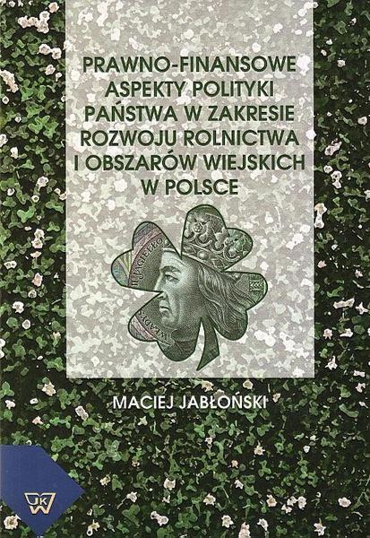 Prawno-finansowe aspekty polityki państwa w zakresie rozwoju rolnictwa i obszarów wiejskich w Polsce