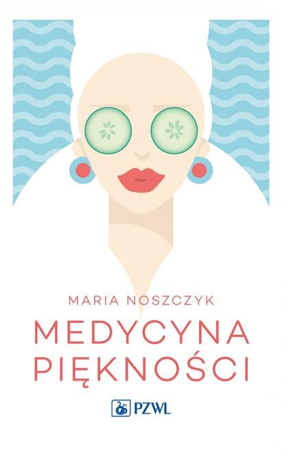 Medycyna piękności - Maria Noszczyk