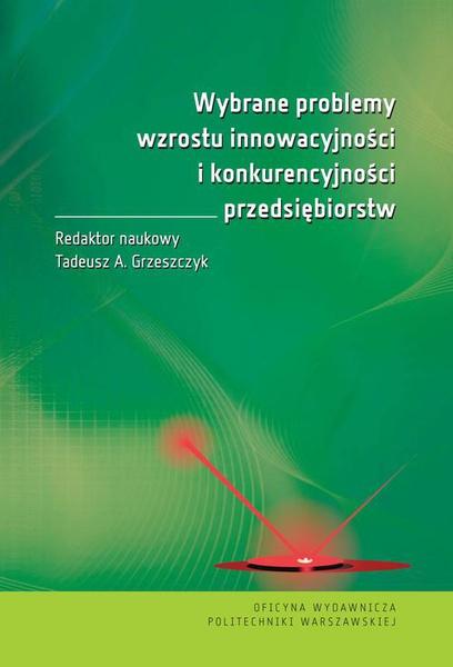 Wybrane problemy wzrostu innowacyjności i konkurencyjności przedsiębiorstw