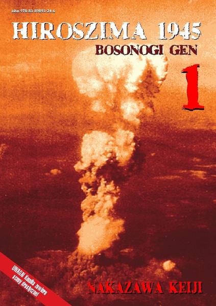 HIROSZIMA 1945. Bosonogi Gen Tom 1