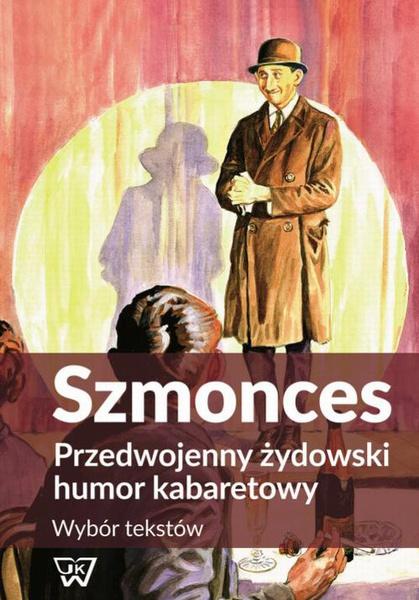 Szmonces. Przedwojenny żydowski humor kabaretowy. Wybór tekstów
