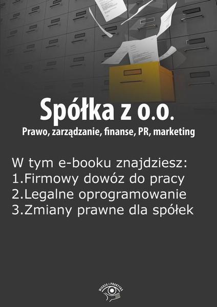 Spółka z o.o. Prawo, zarządzanie, finanse, PR, marketing, wydanie luty-marzec 2015 r.