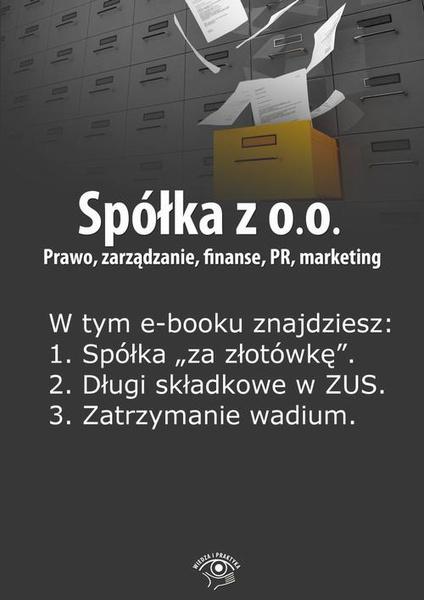 Spółka z o.o. Prawo, zarządzanie, finanse, PR, marketing, wydanie lipiec 2014 r.