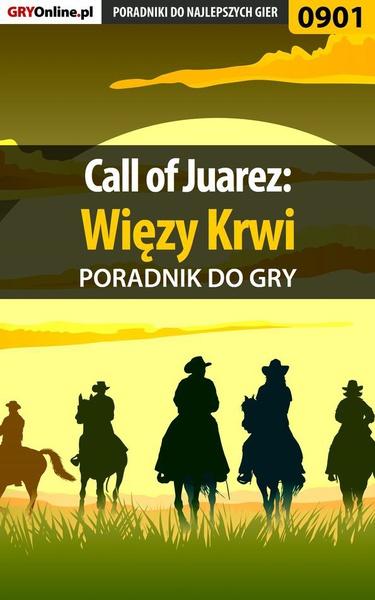 Call of Juarez: Więzy Krwi - poradnik do gry