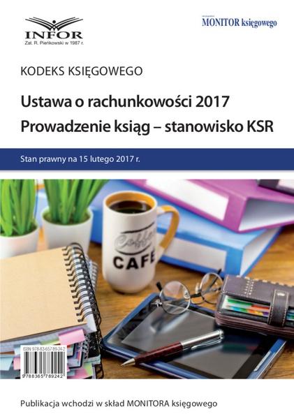 Ustawa o rachunkowości 2017. Prowadzenie ksiąg - stanowisko KSR