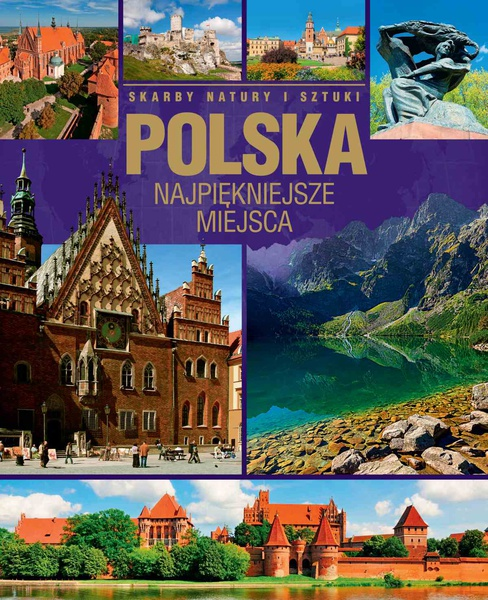 Polska. Najpiękniejsze miejsca