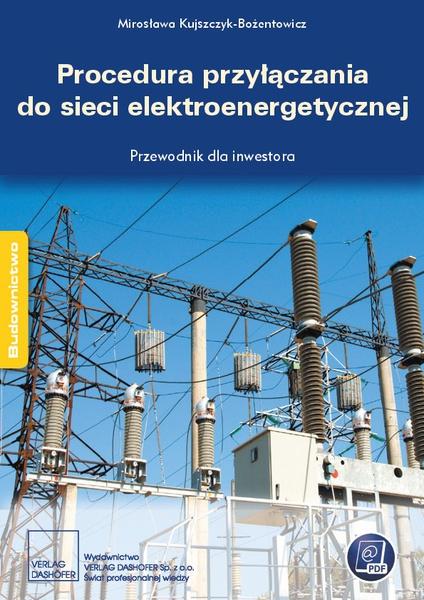 Procedura przyłączania do sieci elektroenergetycznej. Przewodnik inwestora