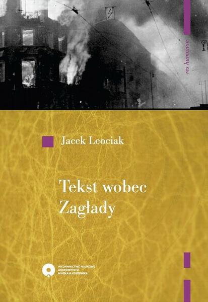 Tekst wobec Zagłady. O relacjach z getta warszawskiego