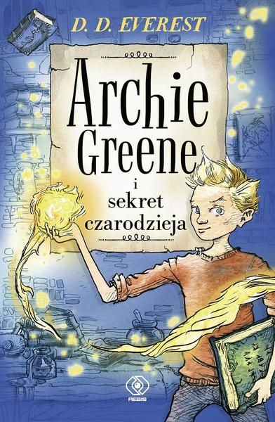 Archie Greene i sekret czarodzieja, t.1