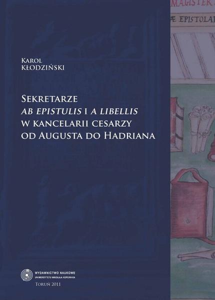 Sekretarze ab epistulis i a libellis w kancelarii cesarzy od Augusta do Hadriana