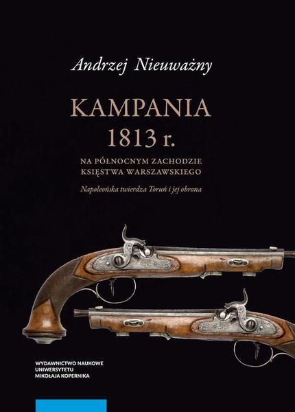 Kampania 1813 roku na północnym zachodzie Księstwa Warszawskiego