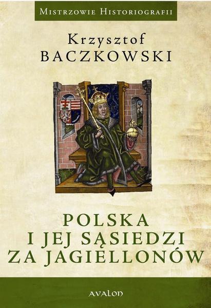 Polska i jej sąsiedzi za Jagiellonów