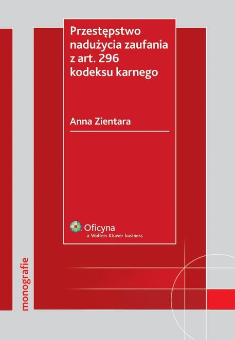 Przestępstwo nadużycia zaufania z art. 296 kodeksu karnego - Anna Zientara