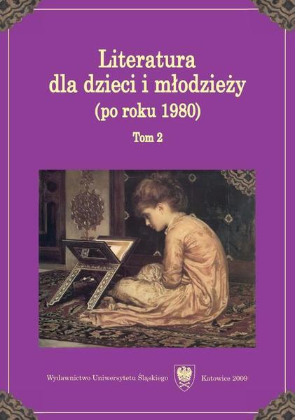 Literatura dla dzieci i młodzieży (po roku 1980). T. 2