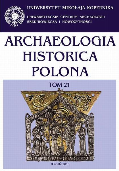 Archaeologia Historica Polona, t. 21