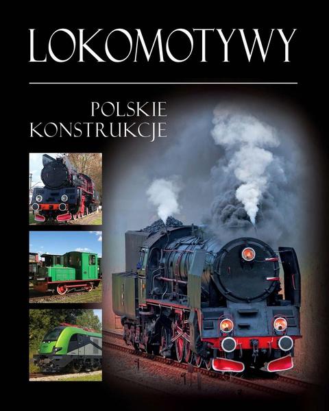 Lokomotywy. Polskie konstrukcje