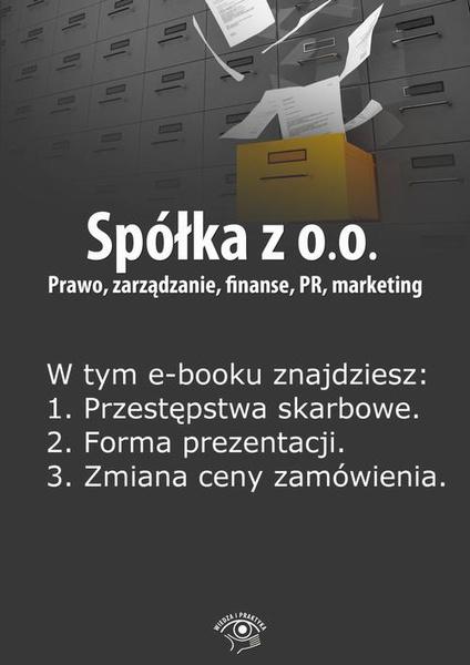 Spółka z o.o. Prawo, zarządzanie, finanse, PR, marketing, wydanie kwiecień 2014 r.