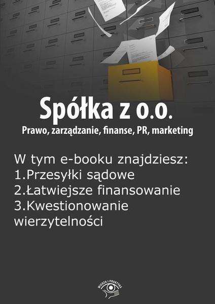Spółka z o.o. Prawo, zarządzanie, finanse, PR, marketing, wydanie październik 2014 r.