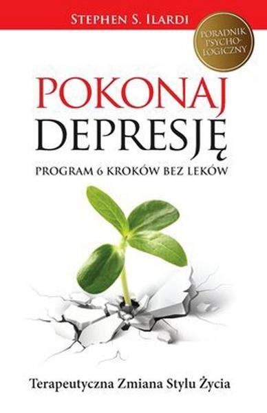 Pokonaj depresję. Program 6 kroków bez leków